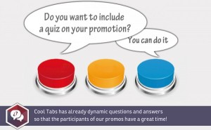 You can include quizzes on your promotions