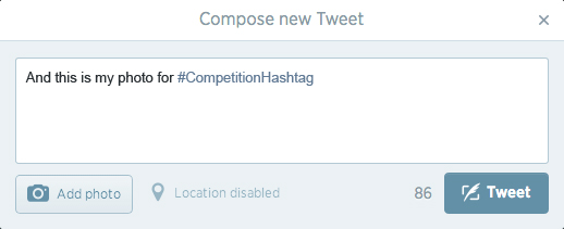 Start tweeting with whatever hashtag you have chosen for the competition