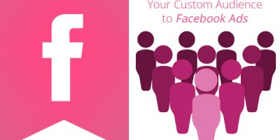 Your Custom Audience to Facebook Ads
