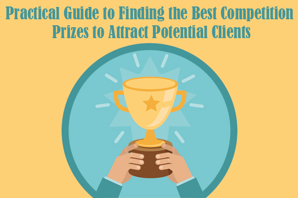 Practical Guide to Finding the Best Competition Prizes to Attract Potential Clients