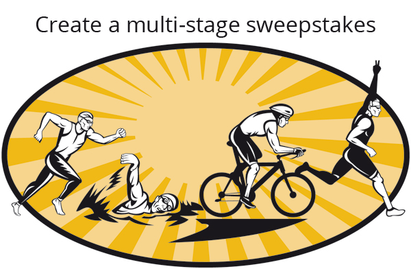 Create a multi-stage sweepstakes