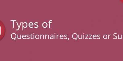 Types of Questionnaires, Quizzes or Surveys