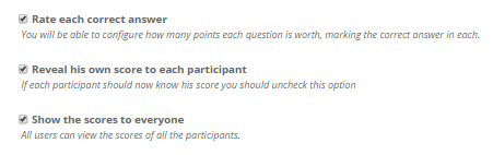 You can give points to users for right answers and display the overall score obtained by each participant