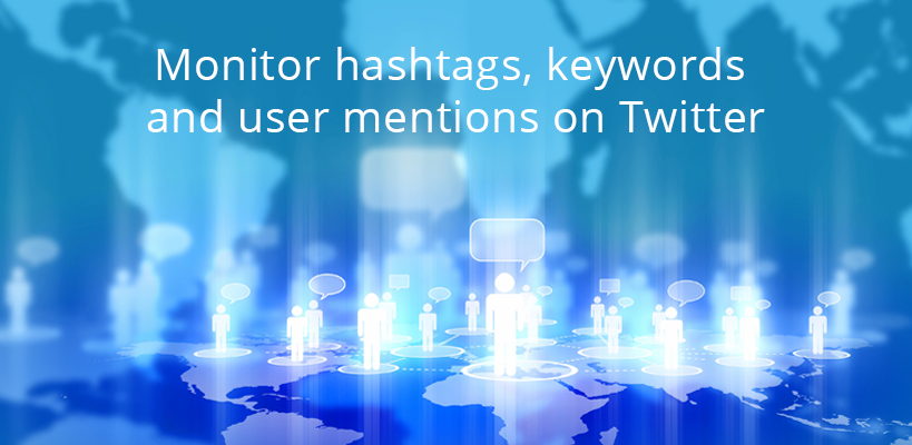 Monitor hashtags, mentions and keywords on Twitter