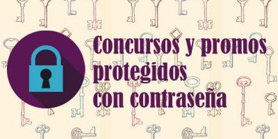 Concursos y promociones protegidas por contraseña
