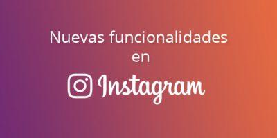 Nuevas funcionalidades de Instagram Stories