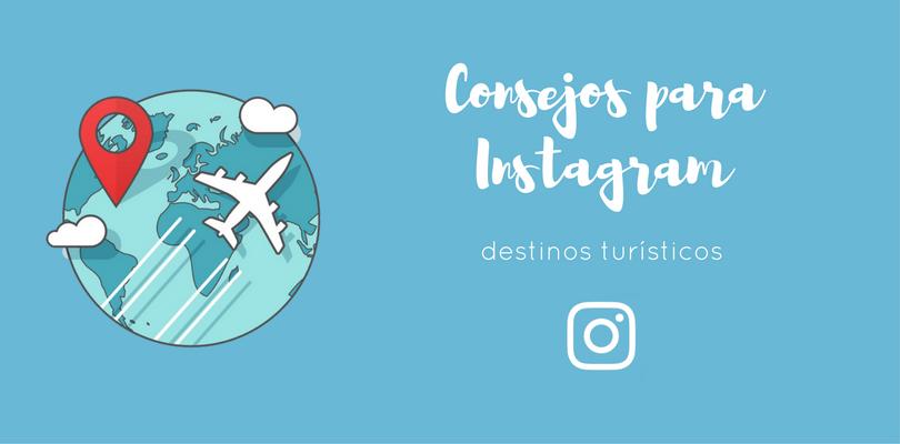 destinos turísticos consejos instagram