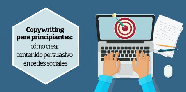 copywriting: cómo crear contenido persuasivo