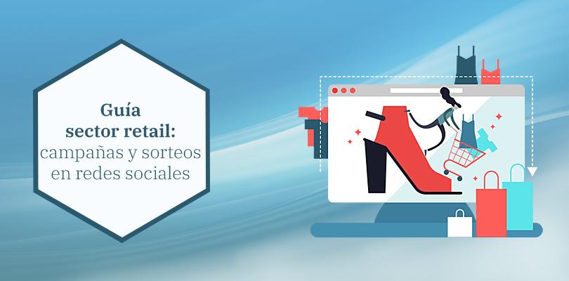 Sector retail: guía de campañas y sorteos en redes sociales
