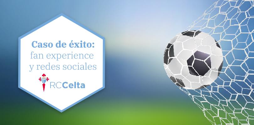 RC Celta de Vigo: fan experience y redes sociales