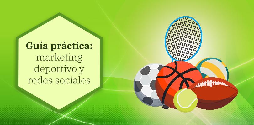 marketing deportivo en redes sociales: guía práctica